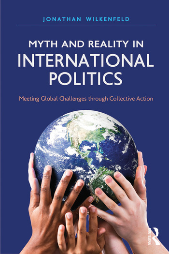 Myth and Reality in International Politics Meeting Global Challenges through Collective Action book cover