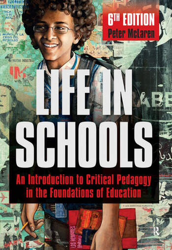Life in Schools An Introduction to Critical Pedagogy in the Foundations of Education book cover