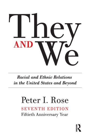They and We Racial and Ethnic Relations in the United States-And Beyond book cover