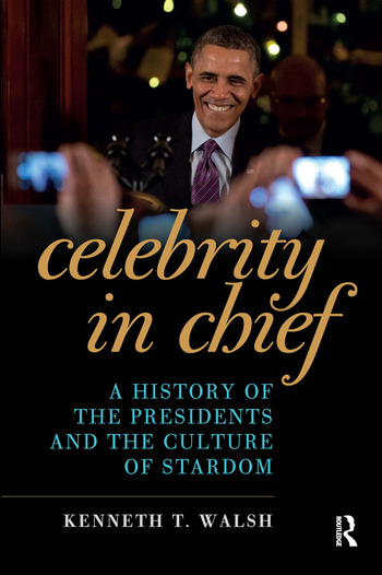 Celebrity in Chief A History of the Presidents and the Culture of Stardom book cover