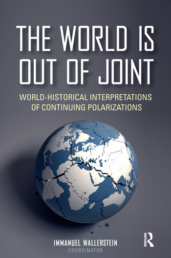 The World is Out of Joint World-Historical Interpretations of Continuing Polarizations book cover