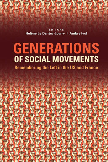 Generations of Social Movements The Left and Historical Memory in the USA and France book cover