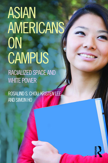 Asian Americans on Campus Racialized Space and White Power book cover