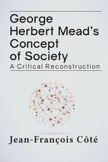 George Herbert Mead's Concept of Society A Critical Reconstruction book cover