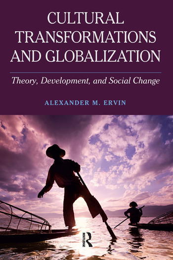 Cultural Transformations and Globalization Theory, Development, and Social Change book cover