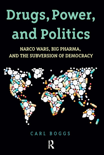 Drugs, Power, and Politics Narco Wars, Big Pharma, and the Subversion of Democracy book cover
