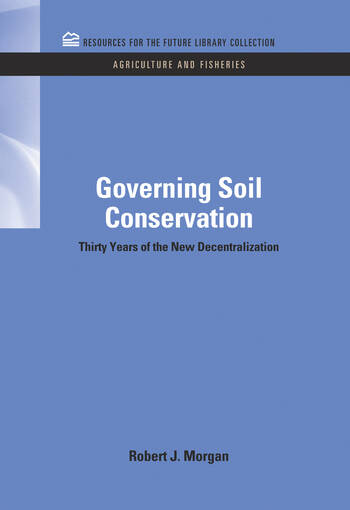 Governing Soil Conservation Thirty Years of the New Decentralization book cover