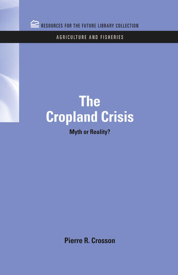 The Cropland Crisis Myth or Reality? book cover