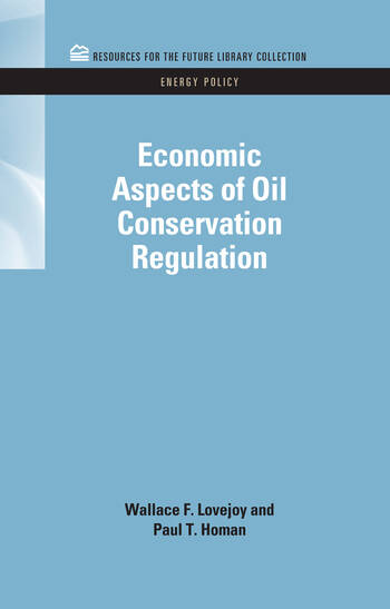 Economic Aspects of Oil Conservation Regulation book cover