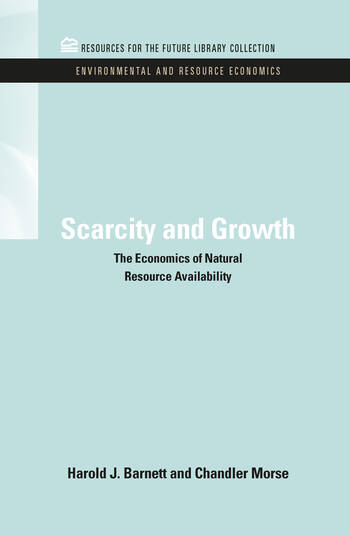 Scarcity and Growth The Economics of Natural Resource Availability book cover