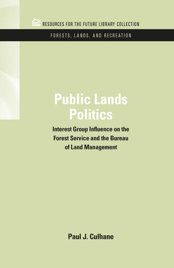 Public Lands Politics Interest Group Influence on the Forest Service and the Bureau of Land Management book cover