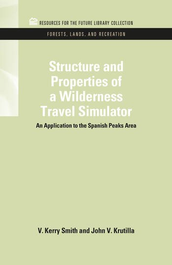 Structure and Properties of a Wilderness Travel Simulator An Application to the Spanish Peaks Area book cover