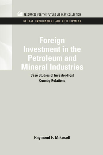 Foreign Investment in the Petroleum and Mineral Industries Case Studies of Investor-Host Country Relations book cover