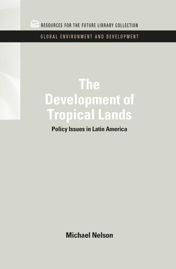 The Development of Tropical Lands Policy Issues in Latin America book cover