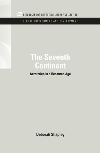 The Seventh Continent Antarctica in a Resource Age book cover