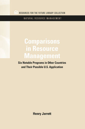 Comparisons in Resource Management Six Notable Programs in Other Countries and Their Possible U.S. Application book cover