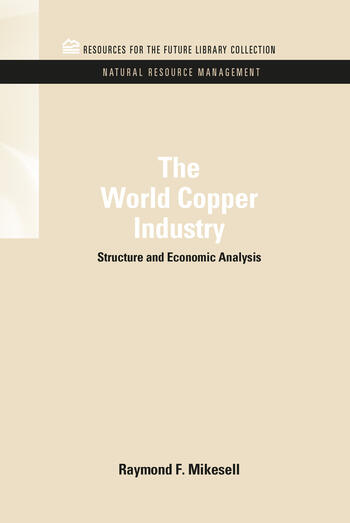 The World Copper Industry Structure and Economic Analysis book cover