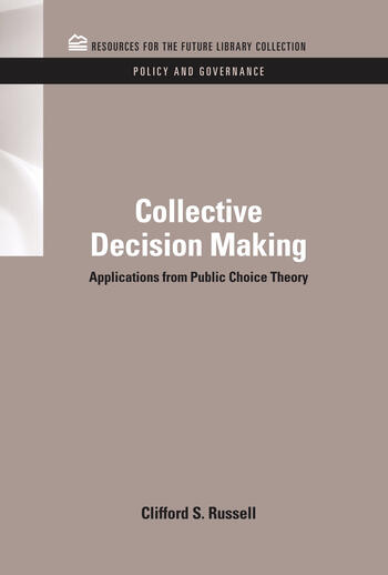 Collective Decision Making Applications from Public Choice Theory book cover
