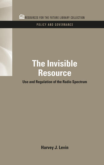 The Invisible Resource Use and Regulation of the Radio Spectrum book cover