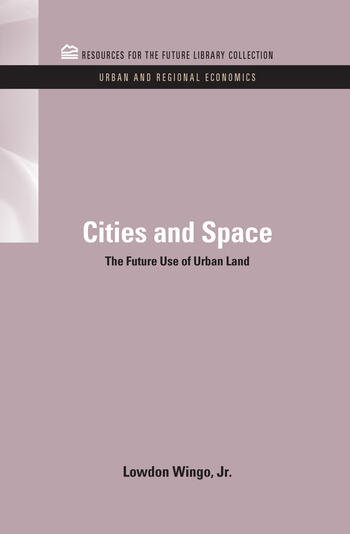 Cities and Space The Future Use of Urban Land book cover