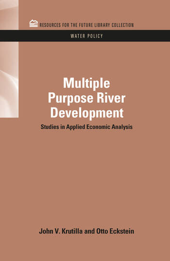 Multiple Purpose River Development Studies in Applied Economic Analysis book cover