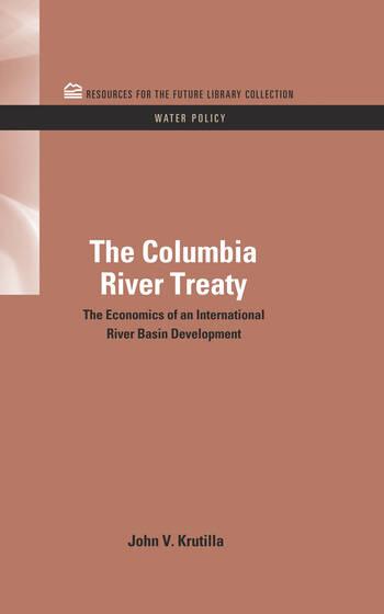 The Columbia River Treaty The Economics of an International River Basin Development book cover