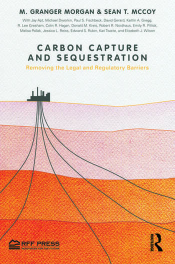 Carbon Capture and Sequestration Removing the Legal and Regulatory Barriers book cover