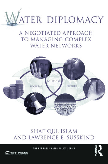 Water Diplomacy A Negotiated Approach to Managing Complex Water Networks book cover