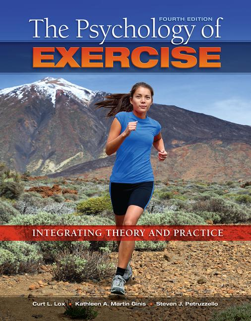 The Psychology of Exercise Integrating Theory and Practice book cover