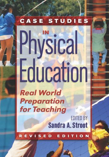 Case Studies in Physical Education Real World Preparation for Teaching book cover
