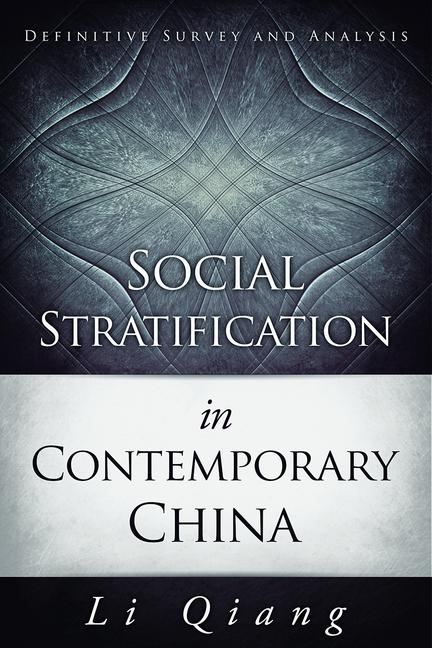 Social Stratification in Contemporary China Definitive Survey and Analysis book cover