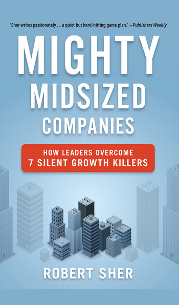 Mighty Midsized Companies How Leaders Overcome 7 Silent Growth Killers book cover