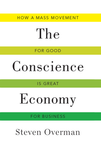 Conscience Economy How a Mass Movement for Good is Great for Business book cover