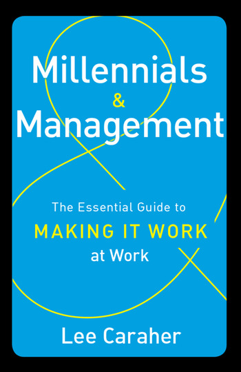 Millennials & Management The Essential Guide to Making it Work at Work book cover