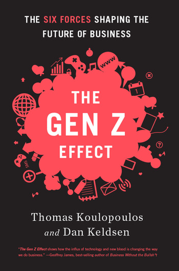 Gen Z Effect The Six Forces Shaping the Future of Business book cover