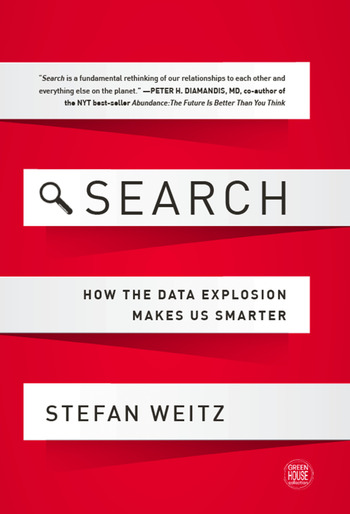 Search How the Data Explosion Makes Us Smarter book cover