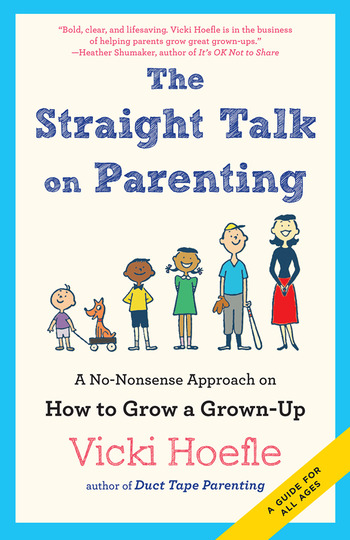 Straight Talk on Parenting A No-Nonsense Approach on How to Grow a Grown-Up book cover