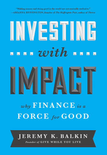 Investing with Impact Why Finance is a Force for Good book cover