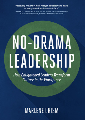 No-Drama Leadership How Enlightened Leaders Transform Culture in the Workplace book cover
