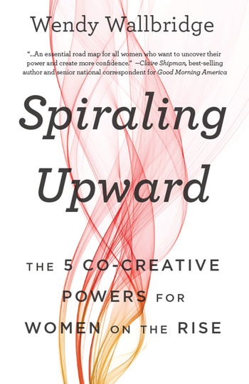 Spiraling Upward The 5 Co-Creative Powers for Women on the Rise book cover