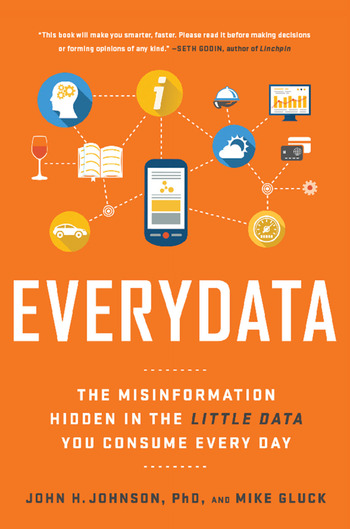 Everydata The Misinformation Hidden in the Little Data You Consume Every Day book cover