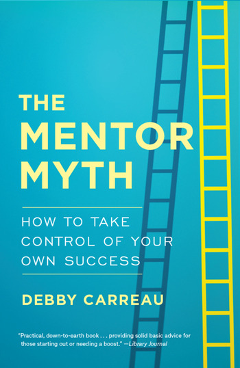 Mentor Myth How to Take Control of Your Own Success book cover