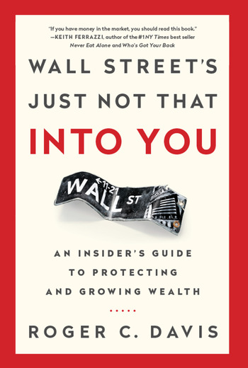 Wall Street's Just Not That into You An Insider's Guide to Protecting and Growing Wealth book cover