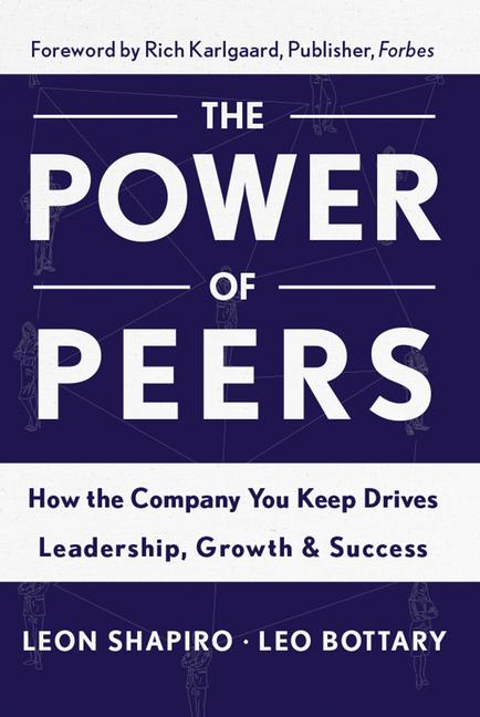 Power of Peers How the Company You Keep Drives Leadership, Growth, and Success book cover