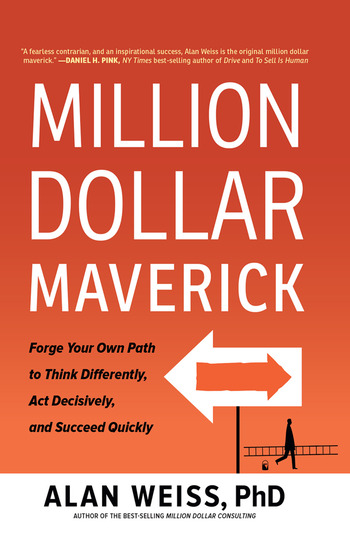 Million Dollar Maverick Forge Your Own Path to Think Differently, Act Decisively, and Succeed Quickly book cover