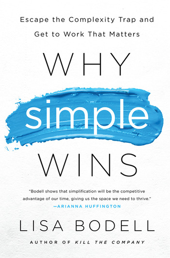 Why Simple Wins Escape the Complexity Trap and Get to Work That Matters book cover