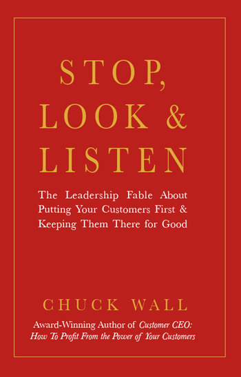 Stop, Look, and Listen The Leadership Fable About Putting Your Customers First and Keeping Them There for Good book cover