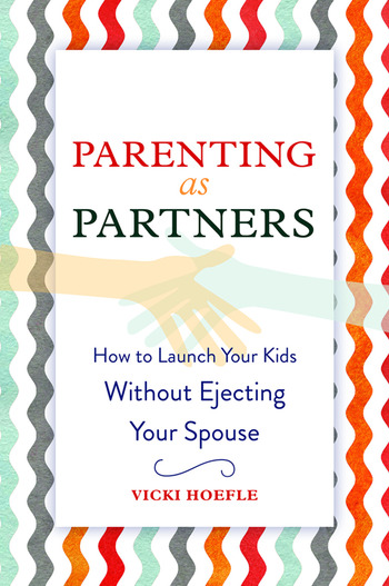 Parenting as Partners How to Launch Your Kids Without Ejecting Your Spouse book cover