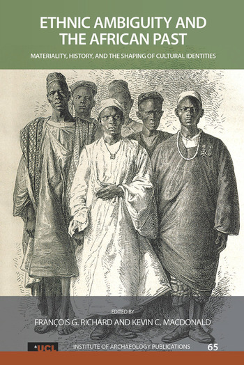 Ethnic Ambiguity and the African Past Materiality, History, and the Shaping of Cultural Identities book cover