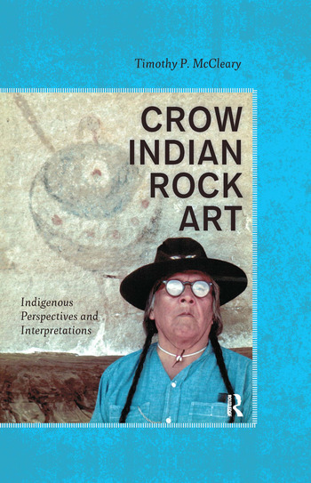Crow Indian Rock Art Indigenous Perspectives and Interpretations book cover